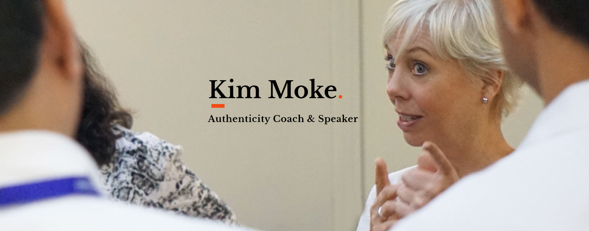 Kim Moke - Authenticity Coach - Speaker